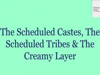The Scheduled Castes, the Scheduled Tribes & the Creamy Layer