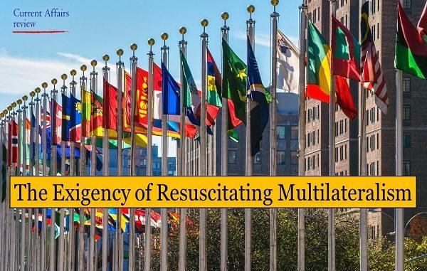 The Exigency of Resuscitating Multilateralism
